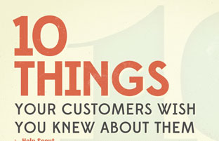 10 Things Your Customers Wish You Knew About Them [Infographic]